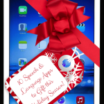 10 Speech & Language Apps to Gift this Holiday Season!
