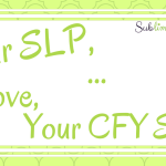 Dear SLP… Love, Your CFY Self