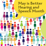 Better Hearing & Speech Month 2014!