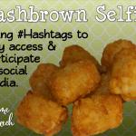Hashbrown… Selfie!