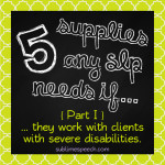5 supplies any SLP needs if… {Part I}