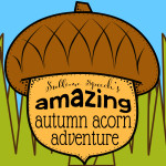 Amazing Autumn Acorn Adventure