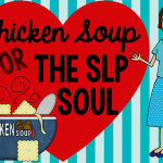 Chicken Soup for the SLP Soul {Blog Hop}