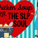 Chicken Soup for the SLP Soul {Blog Hop}
