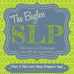 The Bagless SLP – Part 1: This isn't Mary Poppins' bag!