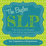 The Bagless SLP – Part 3: Imperfection & Moving Forward
