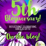 5th Blogiversary: Reflections, Celebrations, Goals, and Gifts!