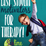 Easy Student Motivators for Therapy!